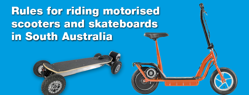 Riding Motorised Scooters and Skateboards