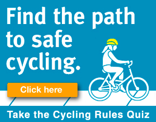Find the path to safe cycling. Click here to take the Cycling Rules Quiz.